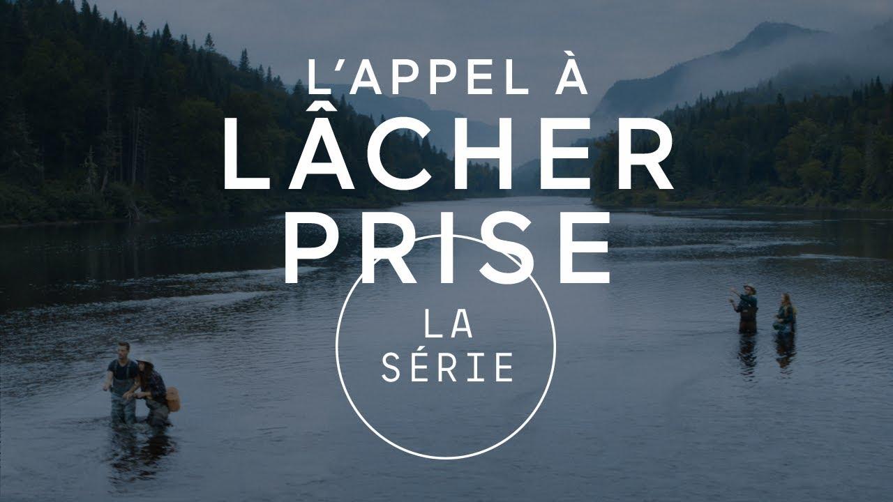 Le Québec lance officiellement la nouvelle série : « L'appel à lâcher prise »